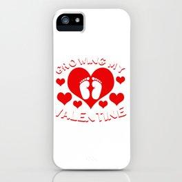 Growing My Valentine Pregnancy Gender Reveal Shirt For Pregnant For Their Gender Reveal T-shirt iPhone Case