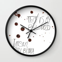This is my Blood! Wall Clock