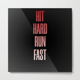 Hit Hard Run Almost Metal Print