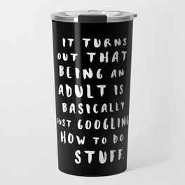 Being An Adult Travel Mug