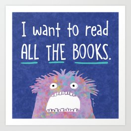 I want to read ALL THE BOOKS. Art Print