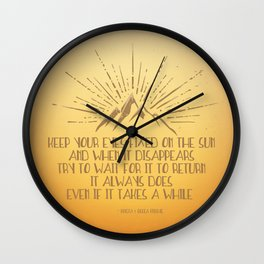 Keep Your Eyes Fixed on the Sun Wall Clock