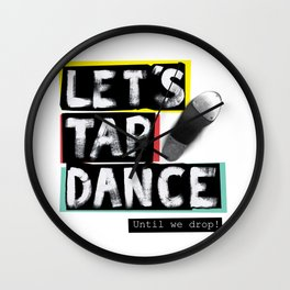 LET'S TAP DANCE Wall Clock