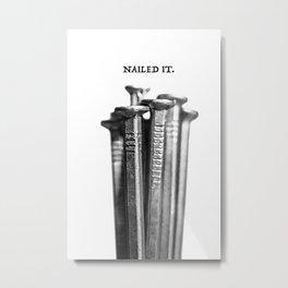 NAILED IT. Metal Print