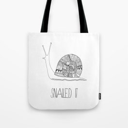 snailed it Tote Bag