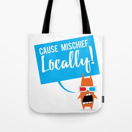 Local Mischief Tote Bag