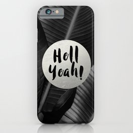 Hell yeah! - silver iPhone Case