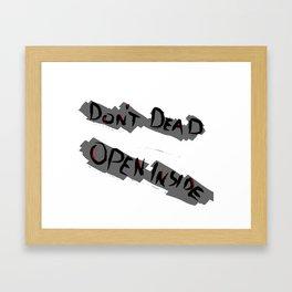 Don't Dead - Open Inside Framed Art Print