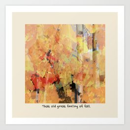 That Old Great Feeling of Fall Art Print