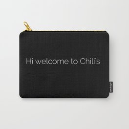 Hi welcome to Chili's meme Carry-All Pouch