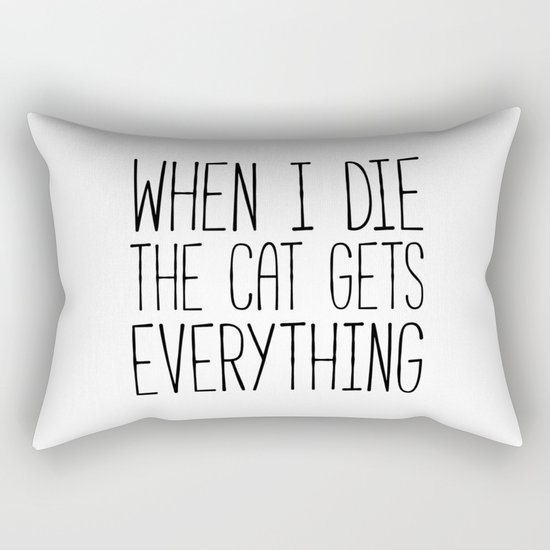 Cat Gets Everything Funny Quote Rectangular Pillow