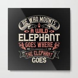 Elephant Quote - 13 Metal Print