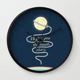 It's a Wonderful Life · I'll give you the moon, Mary Wall Clock