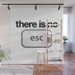 There Is No Escape Wall Mural