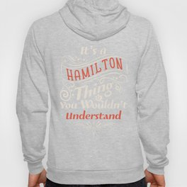 It's a Hamilton Thing  - Alexander aHAM Quotes Hoody