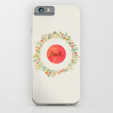 give a floral fuck Slim Case iPhone 6