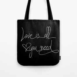Love is all you need white hand lettering on black Tote Bag