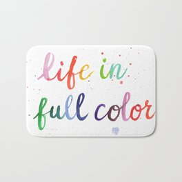 Life in Full Color Bath Mat