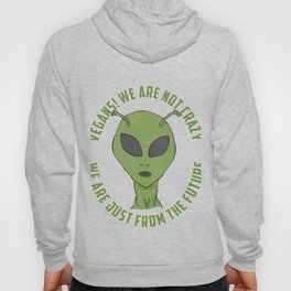 Vegans We Are Not Crazy From Future Gift Hoody