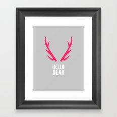 hello dear Framed Art Print