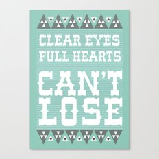 Clear Eyes Full Heart Can't Lose Canvas Print