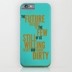 The Future Belongs to You Slim Case iPhone 6s