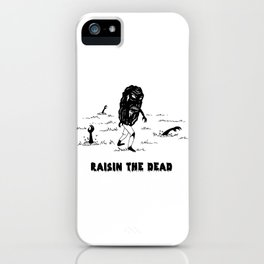 RAISIN THE DEAD iPhone Case