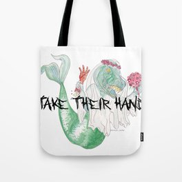 TAKE THEIR HAND Tote Bag