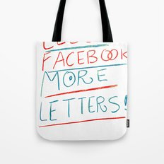 less Facebook more letters Tote Bag