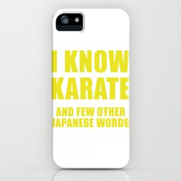 I Know Karate iPhone Case