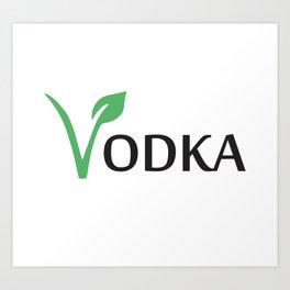 Vodka is Vegan Art Print