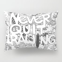 Doddle | Never Quit Drawing Pillow Sham