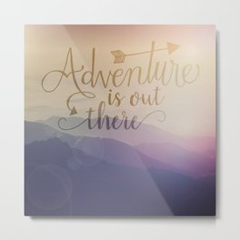 Adventure is out there! View over hills Metal Print