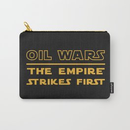 Oil Wars: The Empire Strikes First Carry-All Pouch