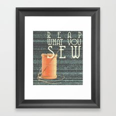 reap what you sew Framed Art Print