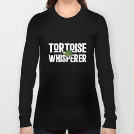 Tortoise whisperer turtle lover conservation rescue tshirt Long Sleeve T-shirt