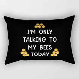 Only Talking To My Bees Rectangular Pillow