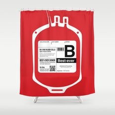 My Blood Type is B, for Best-ever! Shower Curtain
