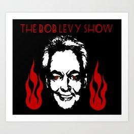 The Bob Levy Show Art Print