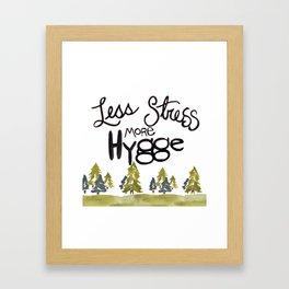 Less stress more Hygge Framed Art Print