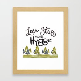 Less stress more Hygge Framed Art Print