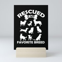 Rescued Is My Favorite Breed Mini Art Print