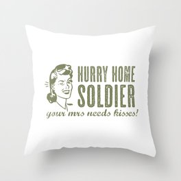 Hurry Home Soldier Throw Pillow
