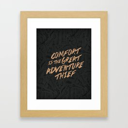 Comfort is the Great Adventure Thief Framed Art Print