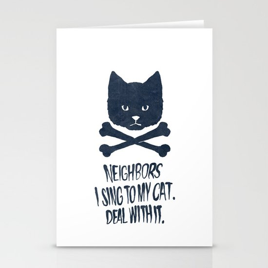 Neighbors, I Sing To My Cat. Deal With It. Stationery Cards
