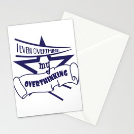 Funny Overthink Tshirt Design I EVEN OVERTHINK Stationery Cards