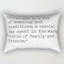 Christmas quote 11 Margaret Thatcher Rectangular Pillow