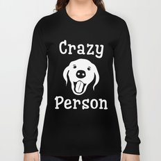 Crazy Dog Person Long Sleeve T-shirt