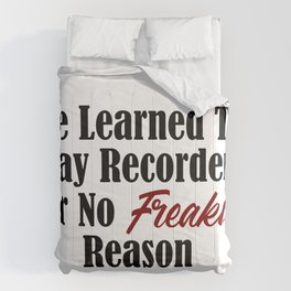 Funny School Design Lame Recorders Stupid Reason Music Meme Comforters