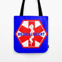 medical Tote Bags featuring  MEDICAL ALERT IDENTIFICATION TAG by Sofia Youshi